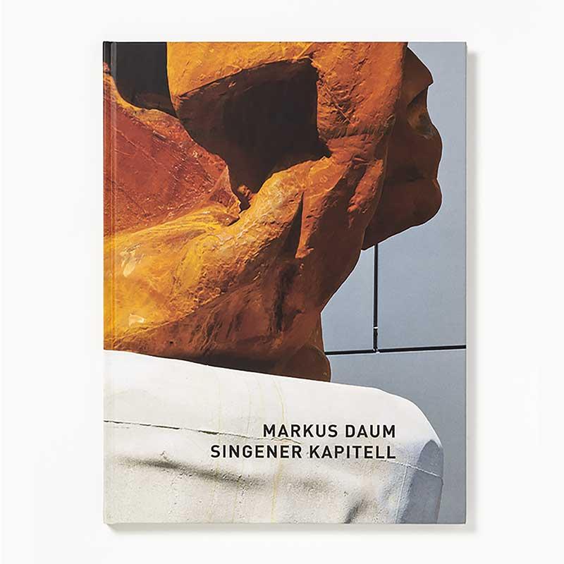 Markus Daum - SINGENER KAPITELL / Katalog zu einer Großskulptur im öffentlichen Raum 2010